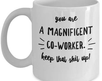 Funny Co-Worker Mug - Gift For Colleague - Work Birthday Appreciation - Keep That Shit Up - Coffee Tea 11oz 15oz