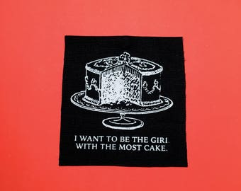 The Most Cake // Screen Printed Patch