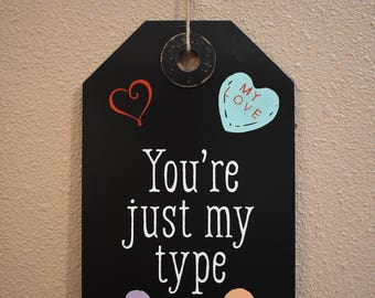 Your Just My Type Decorative tag