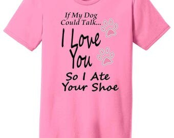 If My Dog Could Talk Ladies T-Shirt