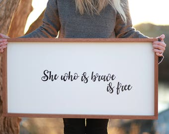 Handlettered Bespoke Sign: She Who is Brave is Free