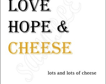 Love hope and cheese
