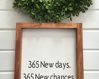 365 New days.  365 New chances.