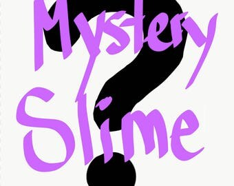 Mystery slime