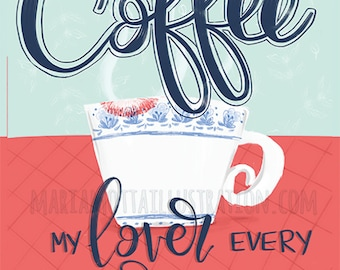 Coffee my lover every morning- Poster