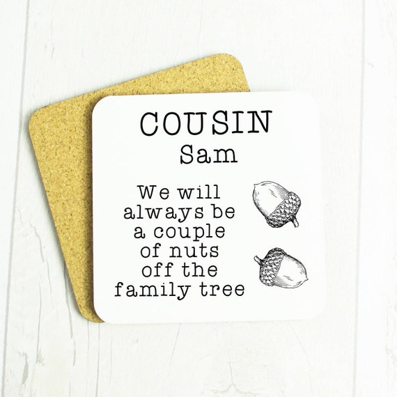 Cousin personalised coaster, couple of nuts from the family tree coaster for your cousin.