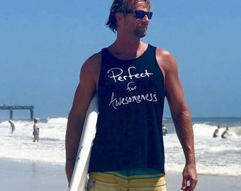 Perfect for Awesomeness Mens tank top  nice