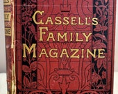 Cassell's Family Magazine 1887 Antique and Original Hardcover, Gorgeous Full Page Line Illustrations, Sketches, Essays, Prose, Music