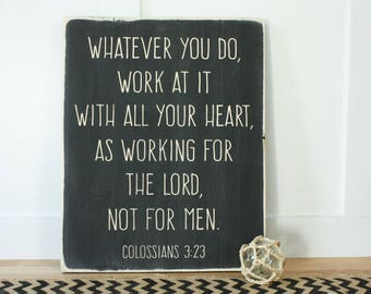 Whatever You Do, Work for the Lord Colossians 3:23 Carved Wooden Sign - 16x20 Vintage Distressed Bible Verse Wood Sign