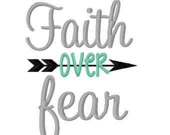 Faith over Fear 4x4 5x7 6x10 Machine Embroidery Design INSTANT DOWNLOAD shirt bib nursery shower christian arrow God Jesus Bible Christian