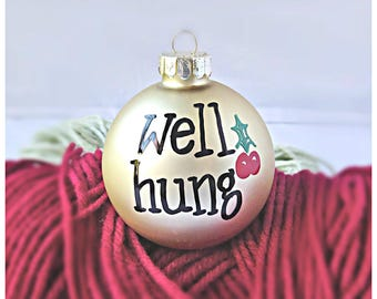 Funny christmas ornament, naughty husband gift, well hung, penis, gag gift for husband, funny christmas decorations, dick, gift under 15