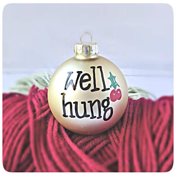 Funny Christmas Ornament Naughty Husband Gift Well Hung. Home Decor Website. Decorating Ideas For Small Living Room. Inexpensive Wedding Decorations. Wholesale Home Decor Companies. High End Christmas Decorations. Game Room Table. Cordless Decorative Table Lamps. Room Divders