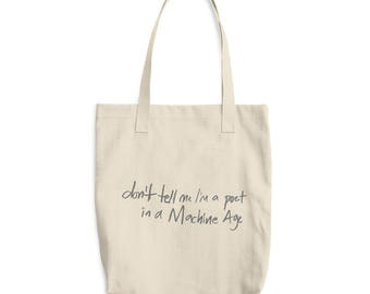 Don't Tell Me I'm A Poet Cotton Tote Bag