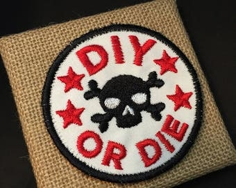 DIY or DIE Patch Sew On Patch Maker Patch