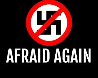Make Racists Afraid Again Anti-Nazi .PNG File Digital Download
