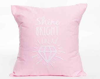 Shine Bright Like A Diamond | Pillow Cover | Pillow Accent | Nursery Decor | Children's Room | Text | Letter | Graphic