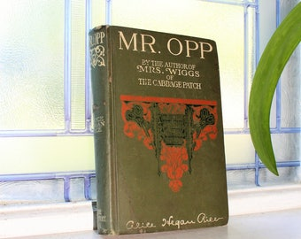 Mr Opp by Alice Hegan Rice Antique 1909 Book