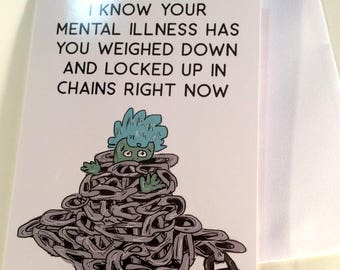 Weighed Down by Chains: Mental Illness/Health Get Well/Support Card + Envelope