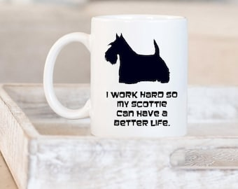 Scottie Dog Custom Coffee Cup, Your Dogs Name, Scottie Mom Scottie Dad Dog Gifts, Work Hard Scottie, New Puppy Dog Gift, Cute Dog Lover Gift