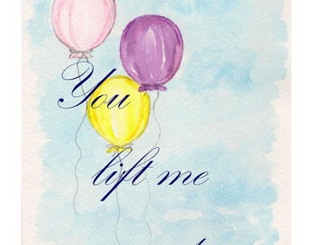 Inspirational Text Poster, Romantic Balloon Word Print, Love Watercolor Typography Art, You Lift Me Up Phrase, Happy Saying with Balloons