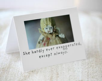 "Adventures of Claudia China Doll Stationary Silly Card ""She Hardly Ever Exaggerated"" Typography Funny Notecard"