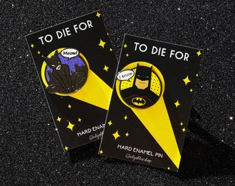 Batman & Catwoman Hard Enamel Pin Set - To die for - I Love You I know - Hear me meow! - Meow I Know