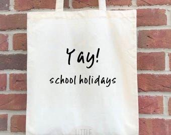 Yay! School holidays.  A funny teacher tote bag, perfect gift for teacher or school gift.  School bag for teachers/teaching assistants