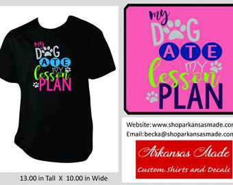 My dog ate my lesson plan teacher shirt, adult shirt, teacher gift, dog lover shirt, funny teacher shirt, teacher tee
