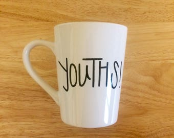 Youths! Mug. New Girl Mug. Schmidt Mug.