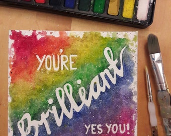 Rainbow 'You're Brilliant' Watercolour Painting