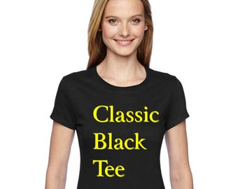 ADD ON: Classic Black Tee.  Add Tee to Order and we'll ship a Finished Product!