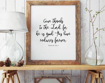 Give Thanks to the Lord Printable | Give Thanks | Psalm 136:1 | Bible Verse | Christian Home Decor | Scripture | INSTANT DOWNLOAD