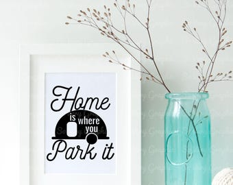 Home is Where You Park It | Cutting File & Printable | svg | eps | dxf | png | Vintage Camper | RV | Camping | Camp | Airstream