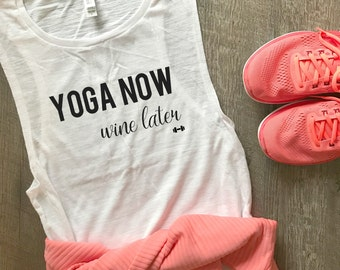 Yoga Now Wine Later Funny Workout Tank, Gym Tank, Womens Workout Tank, Funny Tank, Motivation Tank, Wine Tank, Yoga Tank, Funny Yoga Tank