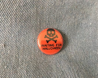 waiting for Halloween, black and orange pin, skull and crossbones, halloween pin, halloween button,  1 inch pin back button