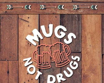 Mugs Not Drugs Decal | Yeti Decal | Yeti Sticker | Tumbler Decal | Car Decal | Vinyl Decal