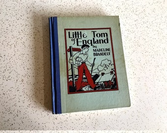Little Tom of England by Madeline Brandeis, Vintage 1935 HC Photo Illustrations