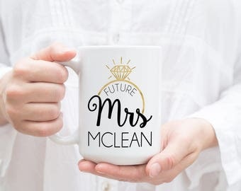 Soon to be Mrs Mug, Future Mrs Mug, Future Mrs Cup, Personalized Future Mrs Mug, Engaged Mug, Engaged Cup, Engaged Gift, Custom Future Mrs
