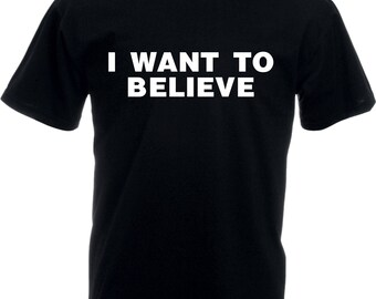 I Want To Believe T-Shirt - UFO, Sci-Fi, X Files