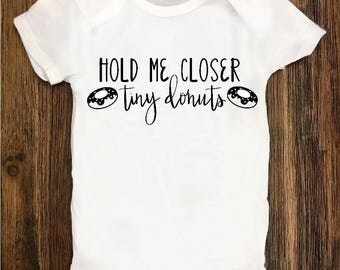 Hold Me Closer Tiny Donuts Onesie, Baby Shower gift, Infant Clothing, Baby Girl Onesie, Baby Boy Onesie