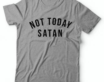 Not Today Satan Shirt T-shirt, Ladies Unisex Crewneck T-shirt, Funny Saying T-shirt, Mom T-shirt, Jesus Shirt Funny TShirt, Satan Shirt Tee