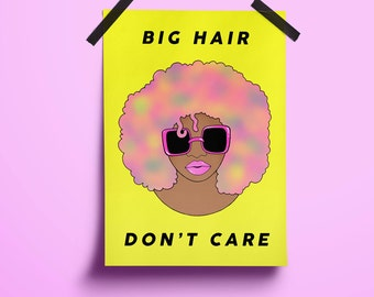 Big Hair, Don't Care, Poster, Artwork, Print, Black Girl Magic, Afro, Black Hair, Natural, Curly Hair