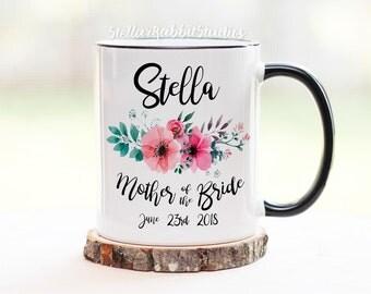 MOTHER Of The BRIDE Coffee Mug, Bridesmaid Mug, Bridal Party Gift, Bridesmaid, Pink, Custom Mug,Personalized Mug, Floral Wedding Mug