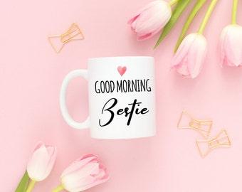Good Morning Bestie Mug,Bestie Mug,Friendship Mugs,Bestie Gift,I Miss You Mug,Unbiological Sister,Long Distance Friendship,Best Friend Mug