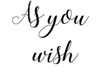 As You Wish *The Princess Bride printable