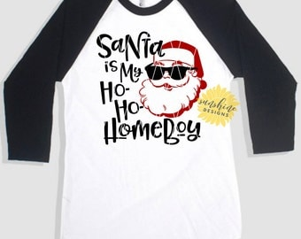 Santa is my Homeboy svg, Christmas svg, Santa svg, funny svg, boy svg, kids svg, girls svg, Christmas tshirt design svg, cool santa svg