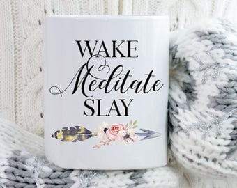 Yoga Coffee Mug, Meditation Coffee Mug, Wake Meditate Slay Mug, Relaxing Coffee Mug, Coffee Mug for Mom, Coffee Mug Gift, Boho Coffee Mug