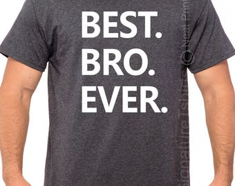 Brother shirt-Best Bro Ever T Shirt- Gift for Brother, Men's shirt, Birthday gift, Brother Shirt, Brother Gift, Tee, Funny shirt.