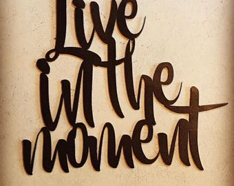 Live In the Moment wall sign metal
