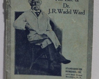 Booklet:  The Life of Dr. J. R. Wadel Ward ©1936, 6th Ed